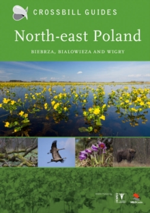 North-East Poland : Biebrza, Bialowieza and Wigry, Paperback Book