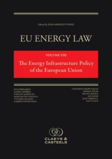 EU Energy Law, Volume VIII: The Energy Infrastructure Policy of the European Union, Hardback Book