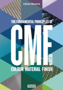 CMF Design : The Fundamental Principles of Colour, Material and Finish Design, Paperback Book