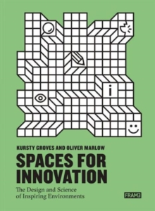Spaces for Innovation : The Design and Science of Inspiring Environments, Paperback / softback Book