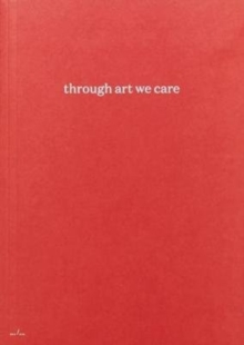 Through Art We Care, Paperback / softback Book