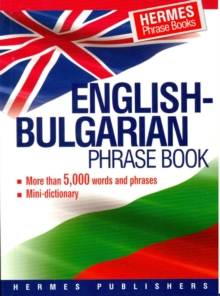 English-Bulgarian Phrase Book : Classified - With English Index and Pronunciation of Bulgarian Words, Paperback Book