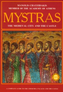 Mystras - The Medieval City and Castle, Paperback / softback Book