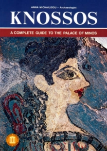 Knossos - A Complete Guide to the Palace of Minos, Paperback / softback Book