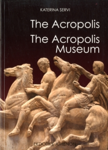 The Acropolis : The Acropolis Museum, Paperback / softback Book