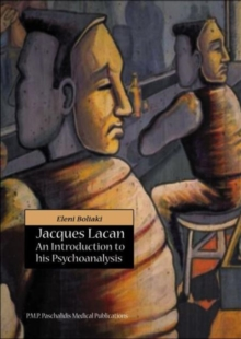 Jacques Lacan: An Introduction to His Psychoanalysis, Paperback / softback Book