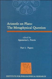 Aristotle on Plato : The Metaphysical Question. Part 1: Papers, Paperback / softback Book