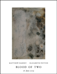 Blood of Two : Matthew Barney/Elizabeth Peyton, Paperback Book
