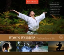 Women Warriors : The Guardians of Life, Hardback Book