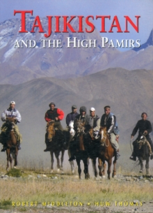 Tajikistan and the High Pamirs a Companion and Guide, Paperback Book