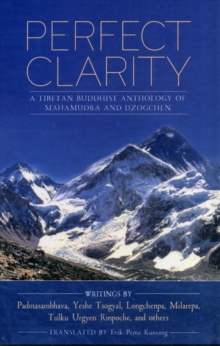 Perfect Clarity : A Tibetan Buddhist Anthology of Mahamudra and Dzogchen, Paperback / softback Book