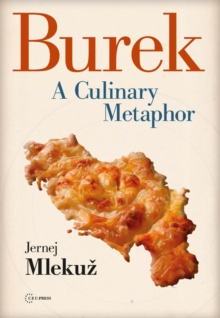 Burek : A Culinary Metaphor, Paperback / softback Book