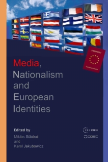 Media, Nationalism and European Identities, Hardback Book