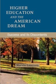 Higher Education and the American Dream : Success and its Discontents, Hardback Book