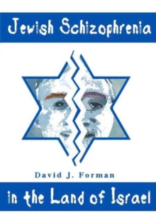 Jewish Schizophrenia in the Land of Israel, Hardback Book