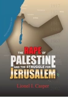 Rape of Palestine & the Struggle for Jerusalem, Paperback / softback Book
