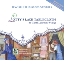 Lotty's Lace Tablecloth : Jewish Heirloom Stories, Hardback Book