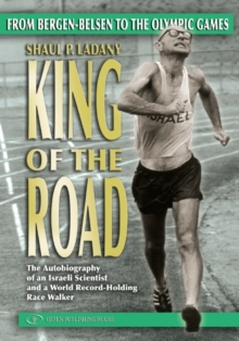 King of the Road : From Bergen-Belsen to the Olympic Games, Paperback / softback Book