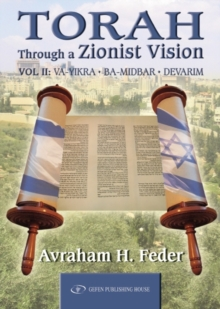 Torah Through a Zionist Vision : Volume 2 -- Vayikra, Bamidbar & Devarim, Hardback Book