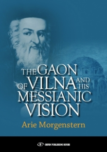 Gaon of Vilna & His Messianic Vision, Hardback Book