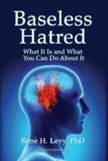 Baseless Hatred : What it is & What You Can Do About It, Paperback / softback Book