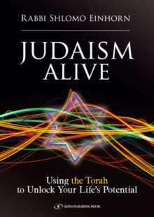 Judaism Alive : Using the Torah to Unlock Your Life's Potential, Paperback Book