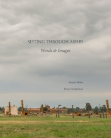 Sifting Through Ashes : Words & Images, Hardback Book