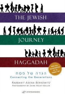 The Jewish Journey Haggadah : Connecting the Generations, Hardback Book