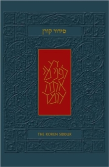The Koren Sacks Siddur : A Hebrew/English Prayerbook for Shabbat & Holidays with Translation & Commentary by Rabbi Sir Jonathan Sacks, Hardback Book