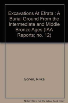 IAA Reports 12, Excavations at Efrata : A Burial Ground from the Intermediate and Middle Bronze Ages, Paperback Book