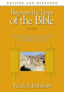 Between the Lines of the Bible: Genesis : Recapturing the Full Meaning of the Biblical Text, Hardback Book