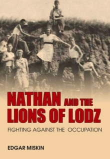 Nathan and the Lions of Lodz : Fighting Against the Occupation, Paperback Book