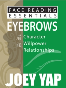 Face Reading Essentials - Eyebrows : Character, Willpower, Courage, Paperback / softback Book