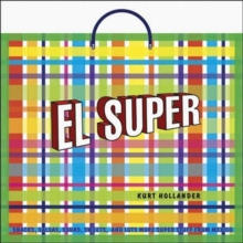 El Super : Snacks, Salsas, Sodas, Sweets and Lots More Super Stuff from Mexico, Paperback Book