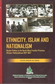 Ethnicity, Islam and Nationalism : Muslim Politics in the North-West, Hardback Book