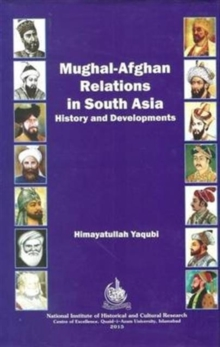 Mughal Afghan Relations in South Asia : History and Development, Hardback Book
