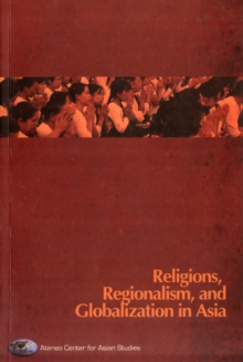 Religions, Regionalism and Globalization in Asia, Paperback / softback Book