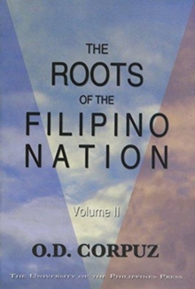The Roots of the Filipino Nation, Volume II, Paperback / softback Book