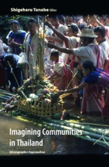 Imagining Communities in Thailand : Ethnographic Approaches, Paperback Book