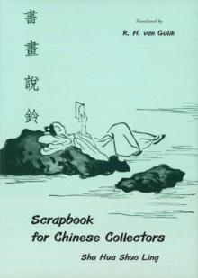 Scrapbook For Chinese Collectors: The Shu Hua Shuo Ling, Paperback / softback Book