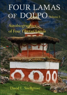 Four Lamas Of Dolpo: Autobiographies Of Four Tibetan Lamas (16th - 18th Centuries): Volume 1 : Introduction and Translations, Paperback / softback Book