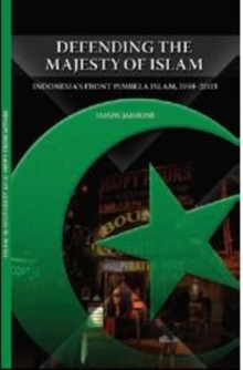 Defending the Majesty of Islam : Indonesia's Front Pembela Islam, 1998-2003, Paperback / softback Book