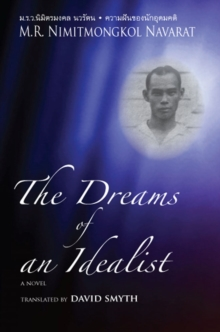 The The Dreams of an Idealist : The Dreams of an Idealist WITH A Victim of Two Political Purges, Paperback Book