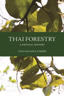 Thai Forestry : A Critical History, Paperback / softback Book