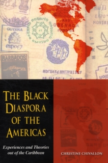 The Black Diaspora of the Americas : Experience and Theories of the Caribbean, Paperback / softback Book