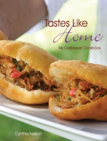 Tastes Like Home : My Caribbean Cookbook, Paperback Book