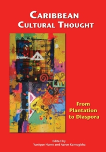 Caribbean Cultural Thought : From Plantation to Diaspora, Paperback / softback Book
