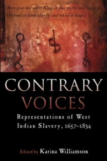Contrary Voices : Representations of West Indian Slavery, Paperback Book
