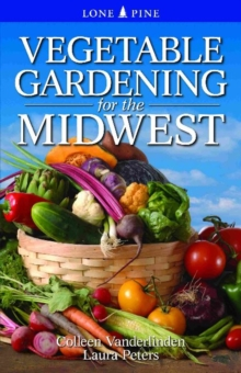 Vegetable Gardening for the Midwest, Paperback / softback Book