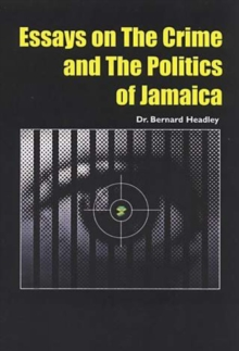 A Spade Is Still A Spade : Essays on Crime and the Politics of Jamaica, Paperback Book